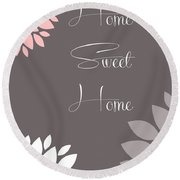 Home Sweet Home Peony Flowers Round Beach Towel