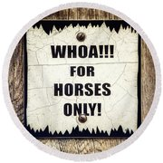 Horses Only Sign Picture Round Beach Towel