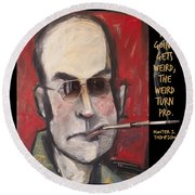 Hunter S. Thompson Weird Quote Poster Round Beach Towel