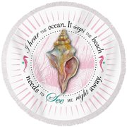 I Hear The Ocean. It Says The Beach Needs To See Me Right Away. Round Beach Towel by Amy Kirkpatrick