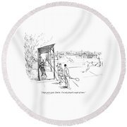 I Hope You're Good Round Beach Towel by James Stevenson