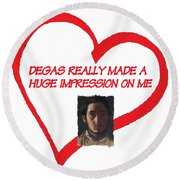 I Love Degas Round Beach Towel