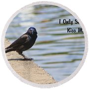 I Only Smile For Food - Kiss My Grits Round Beach Towel