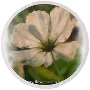In Every Flower See A Miracle 01 Round Beach Towel