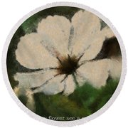 In Every Flower See A Miracle 03 Round Beach Towel