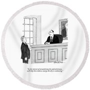 In The Interest Of Streamlining The Judicial Round Beach Towel by J.B. Handelsman