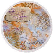 Inspirational Art Quote Decorative Flowers Be Inspired And Be Inspiring Round Beach Towel