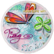 Inspirational Dragonfly Floral Art Colorful Uplifting Typography Art By Megan Duncanson Round Beach Towel