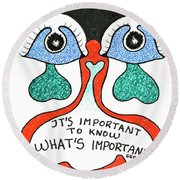 It's Important To Know What's Important Round Beach Towel