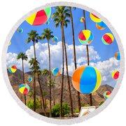 Its Raining Beach Balls Palm Springs Round Beach Towel