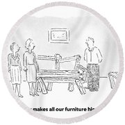 Jeffrey Makes All Our Furniture Himself Round Beach Towel