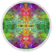 Jesus Quote On The Soul Round Beach Towel