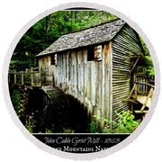 John Cable Grist Mill - Poster Round Beach Towel
