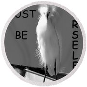 Just Be Yourself Round Beach Towel