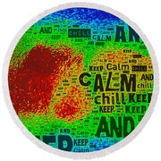 Keep Calm And Chill Round Beach Towel