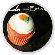 Keep Calm And Eat A Cupcake Round Beach Towel
