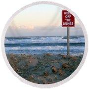 Keep Off The Dunes Round Beach Towel