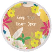 Keep Your Heart Open Round Beach Towel