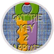Key To Happiness Round Beach Towel by Patrick J Murphy