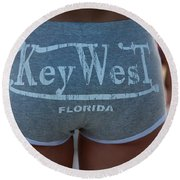 Key West Hot Pants At The Beach Round Beach Towel