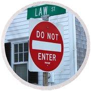 Law Street Do Not Enter Round Beach Towel
