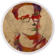 Leonard Hofstadter Watercolor Portrait Big Bang Theory On Distressed Worn Canvas Round Beach Towel