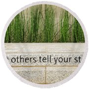 Let Others Tell Your Story Round Beach Towel