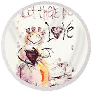 Let There Be Love Round Beach Towel