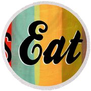 Let's Eat This Round Beach Towel by Linda Woods