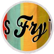 Let's Fry This Round Beach Towel by Linda Woods
