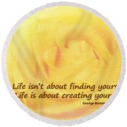 Life Is About Round Beach Towel