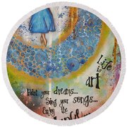 Life Is Art. Paint Your Dreams. Sing Your Songs. Enjoy The Dance. - Colorful Collage Painting Round Beach Towel