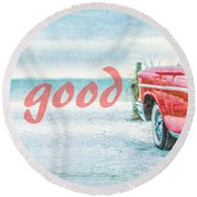 Life Is Good Round Beach Towel