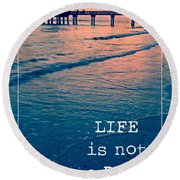 Life Is Not A Race Round Beach Towel
