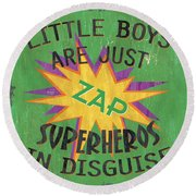 Little Boys Are Just... Round Beach Towel