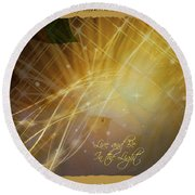 Live And Be In The Light Round Beach Towel