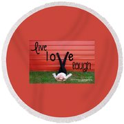 Live Love Laugh By Diana Sainz Round Beach Towel