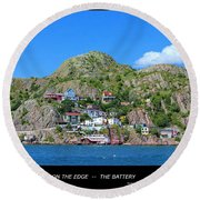 Living On The Edge -- The Battery - St. John's Nl Round Beach Towel