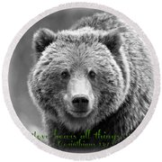 Love Bears All Things ... Round Beach Towel