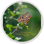 Love Is Like A Butterfly Round Beach Towel