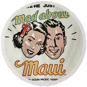 Mad About Maui Round Beach Towel