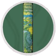 Majesty's Rancho By Zane Grey Round Beach Towel