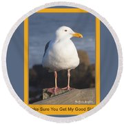 Make Sure You Get My Good Side Poster Round Beach Towel