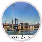 Manhattan Bridge Nyc Round Beach Towel