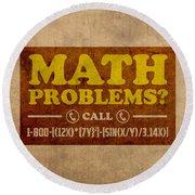 Math Problems Hotline Retro Humor Art Poster Round Beach Towel by Design Turnpike