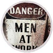 Men At Work Sign Round Beach Towel
