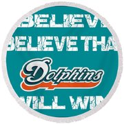Miami Dolphins I Believe Round Beach Towel