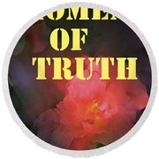 Moment Of Truth Round Beach Towel