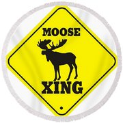 Moose Crossing Sign Round Beach Towel