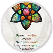 Mother Mom Art - Wandering Heart - By Sharon Cummings Round Beach Towel